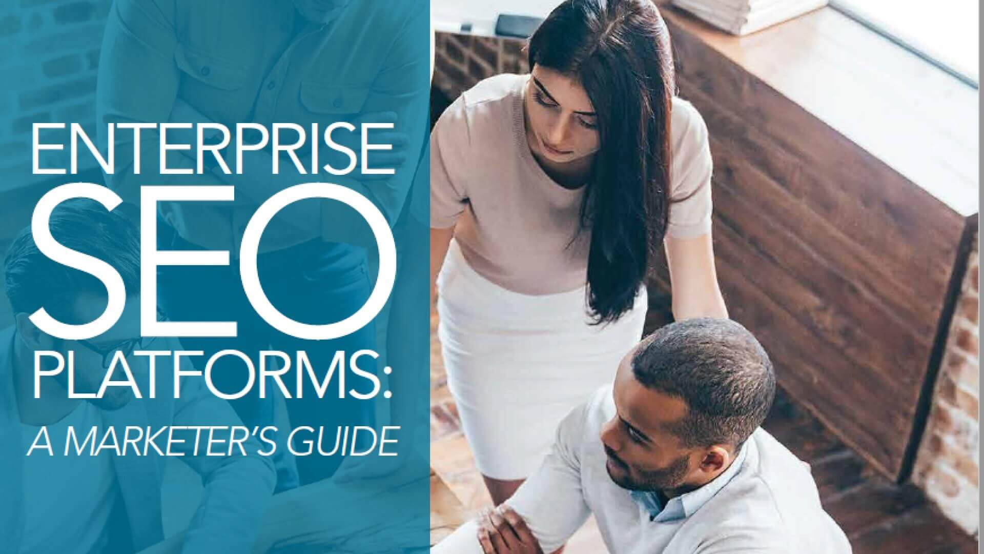 MarTech Today Research: A marketer's guide to enterprise SEO platforms