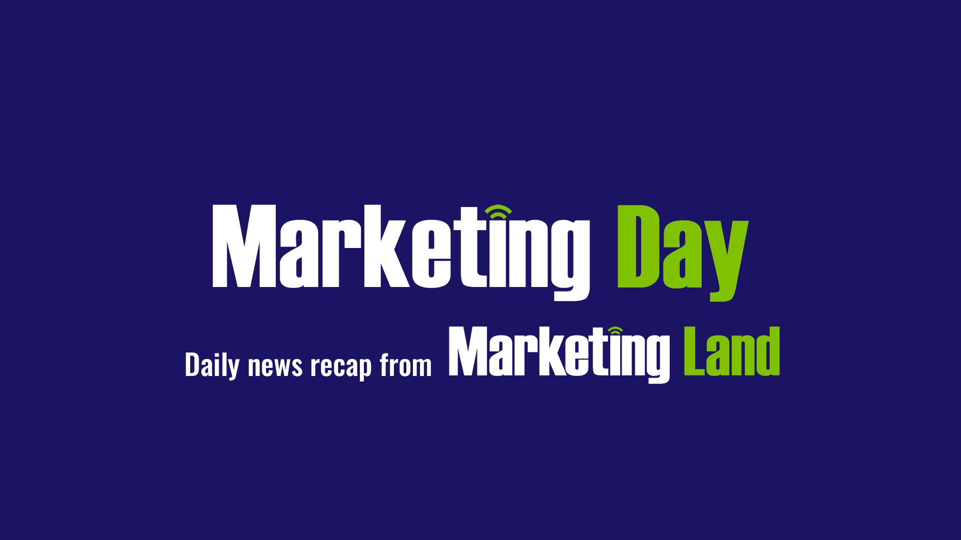 Marketing Day: Update on industry ID resolution, mobile ad receptivity, more